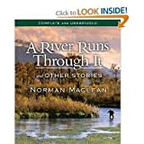 A River Runs Through It and Other Stories, [Audiobook, CD, Unabridged] Publisher: HighBridge Company; Unabridged; 8 hours on 7 CDs edition