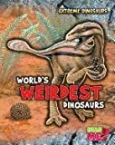 World's Weirdest Dinosaurs, Rupert Matthews, 1410945340