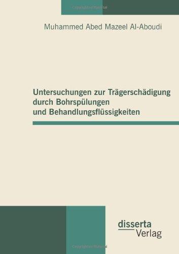 Untersuchungen zur Tragerschadigung durch Bohrspulungen und Behandlungsflussigkeiten  [Mazeel Al-Aboudi, Muhammed Abed] (Tapa Blanda)
