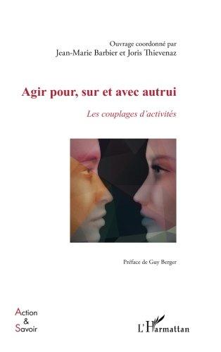 Agir pour, sur et avec autrui: Les couplages d'activités (French Edition)