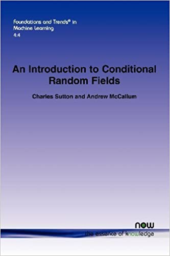 Book An Introduction to Conditional Random Fields (Foundations and Trends(r) in Machine Learning) by Sutton, Charles, McCallum, Andrew (2012)