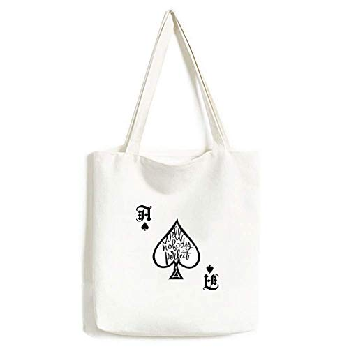 Well Nobody's Perfect Quote Handbag Craft Poker Spade Washable Bag