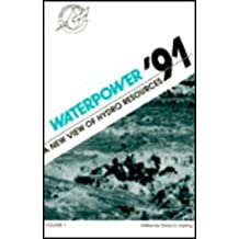 Waterpower '91: Proceedings of the International Conference on Hydropower : Denver, Colorado, July 24-26, 1991