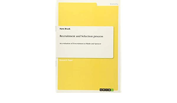 Recruitment and Selection process: Hans Bruck: 9783656597025
