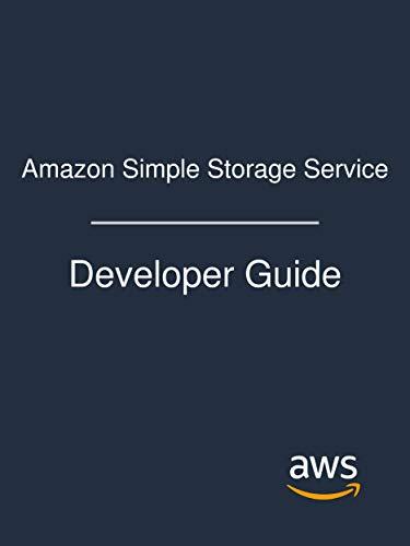 Amazon Simple Storage Service: Developer Guide
