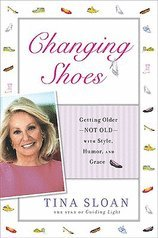 Download Changing Shoes: Getting Older--Not Old--with Style, Humor, and Grace [Hardcover] PDF
