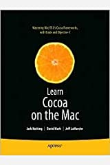 Learn Cocoa on the Mac 1st (first) edition Text Only Paperback