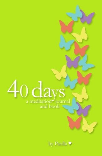 Download 40 days - journal and book: a meditation journal and book ebook
