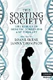 img - for The Sorting Society: The Ethics of Genetic Screening and Therapy book / textbook / text book