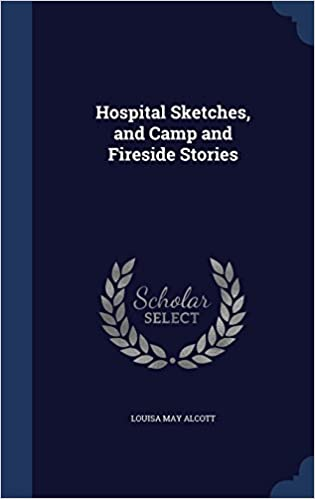 Book Hospital Sketches, and Camp and Fireside Stories