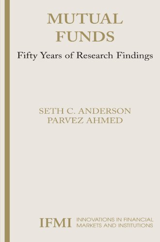 Mutual Funds: Fifty Years of Research Findings (Innovations in Financial Markets and Institutions) by Seth Anderson