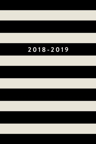 2018-2019: Daily Monthly & Weekly Academic Student Planner | 2018-2019, Black Stripes, August 2018 - July 2019, 6