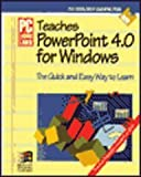 PC Learning Labs Teaches PowerPoint 4.0 for Windows, PC Learning Labs Staff, 156276229X