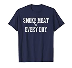 Funny BBQ Smoker Accessory Pitmaster Dad Grilling Gift Men. Smoke Meat Every Day everyday saying quote t shirt for the love of meat rub smoking sausage brisket chicken pulled pork. A thoughtful gift idea for any Joe for Father's Day birthday ...