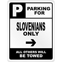 Parking for Slovenia Only All Other Will Be Towed - Countries - Parking Sign [ Decorative Novelty Sign Wall Plaque ] ()