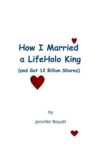 How I Married a LifeHolo King (and Got 12 Billion Shares)