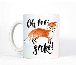Cute Fox Mug, Oh For Fox Sake Coffee Mug-Ceramic Mug Cup-Funny Mug-Funny Gift for Her-Fox Coffee Mug-Funny Gift for Friend-Fall Gift for Her