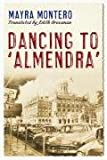 "Front cover for the book Dancing to ""Almendra"" by Mayra Montero"