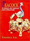 img - for Peacock in Indian Art: Thought and Literature by Krishna Lal (2007-12-31) book / textbook / text book