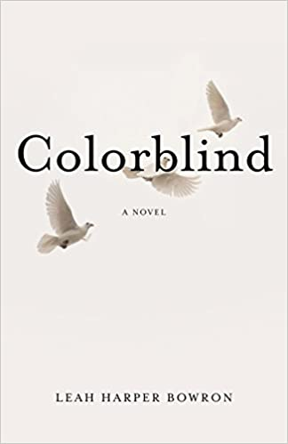 Amazon.com: Colorblind: A Novel (9781943006083): Leah Harper Bowron ...