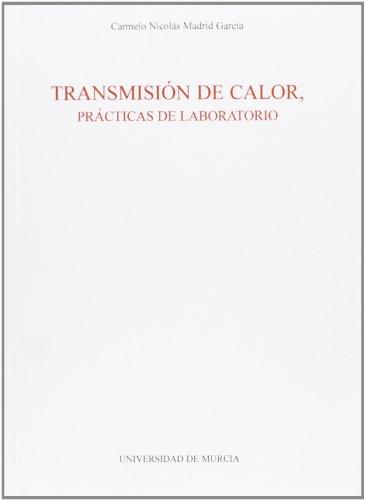 Descargar Libro Transmision De Calor, Practicas De Laboratorio Carmelo Madrid Garcia