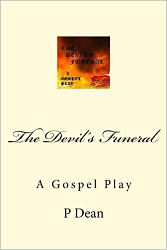 The Devils Funeral: A Gospel Play: Mrs P Dean, Mr J Anthony ...