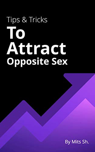 Tips & Tricks to Attract Opposite Sex por Mits Sh.