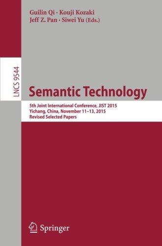 Semantic Technology: 5th Joint International Conference, JIST 2015, Yichang, China, November 11-13, 2015, Revised Select