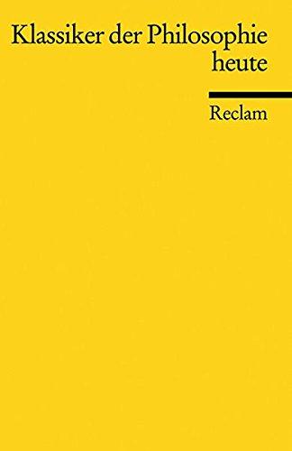 Reclams Universal-Bibliothek Nr. 18731: Klassiker der Philosophie heute