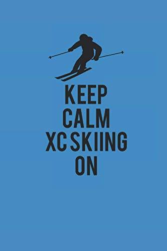 KEEP CALM XC SKIING ON: Notizbuch Langlaufen Notebook Cross Country Skiing Journal 6x9 kariert squared karo (Karierte Brille)