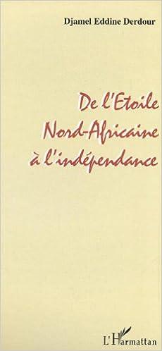 Télécharger en ligne De l'Etoile Nord-Africaine à l'indépendance epub, pdf