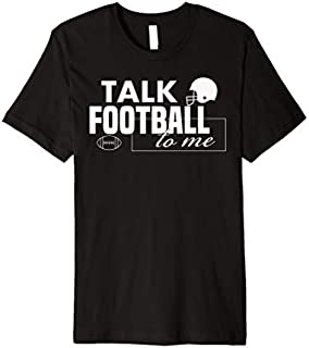 Best Gift American Football Design Talk Football to Me Helmets Balls Premium  Need Funny TShirt / S - 5Xl