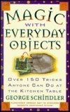 Magic With Everyday Objects: Over 150 Tricks Anyone Can Do at the Dinner Table (Great Magic Tricks)