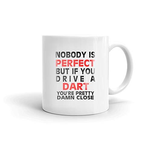 Nobody's Perfect Except DODGE DART Drive Coffee Tea Ceramic Mug Office Work Cup Gift 15 oz