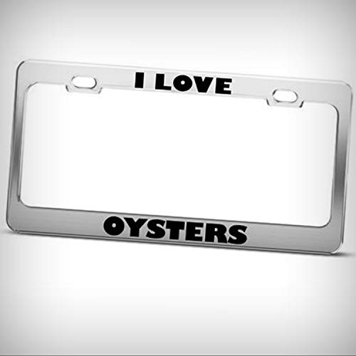 Man Cave Decorative Signs I Love Oysters Oyster Animal Metal Tag Novelty License Plate Frame - Sign Home Garage Office Decor