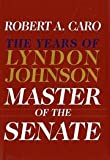 Image of Master of the Senate: The Years of Lyndon Johnson III