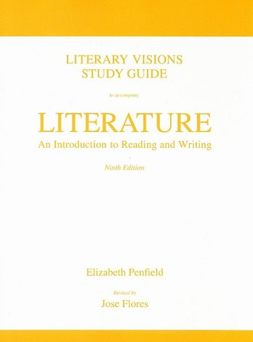 Literary Visions Study Guide for Literature: An Introduction to Reading and Writing