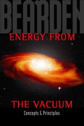 Energy from the Vacuum: Concepts & Principles by Thomas E. Bearden (2004-05-03)