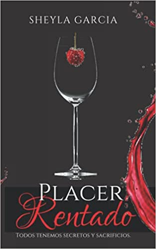 Placer Rentado: (Trilogía Placeres Libro 1) de sheyla Garcia