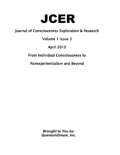 Download Journal of Consciousness Exploration & Research Volume 1 Issue 3: From Individual Consciousness to Panexperientialism and Beyond ebook