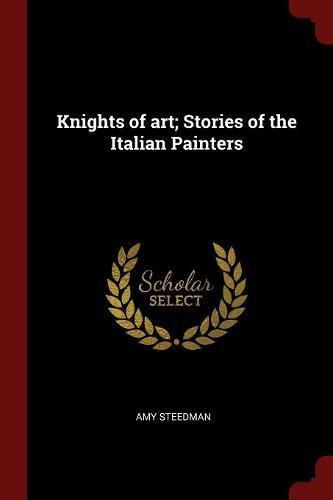 Download Knights of art; Stories of the Italian Painters ebook