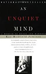 An Unquiet Mind: A Memoir of Moods and Madness 1st (first) edition