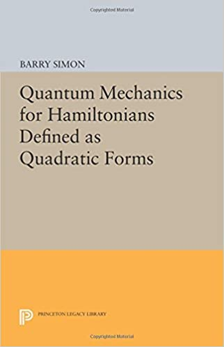 Book Quantum Mechanics for Hamiltonians Defined as Quadratic Forms (Princeton Series in Physics)