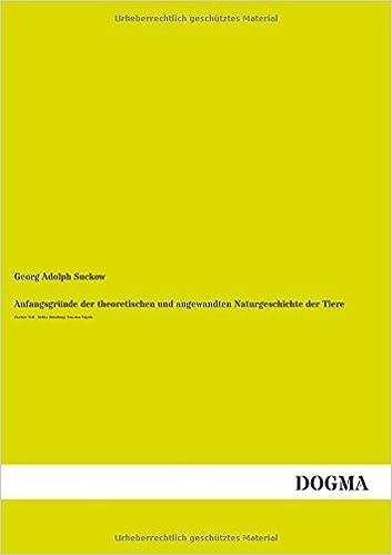 Book Anfangsgrunde der theoretischen und angewandten Naturgeschichte der Tiere: Zweiter Teil - Dritte Abteilung: Von den Voegeln