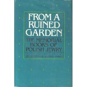 From a Ruined Garden: Memorial Books of Polish Jewry (English and Hebrew - Mall Address Gardens