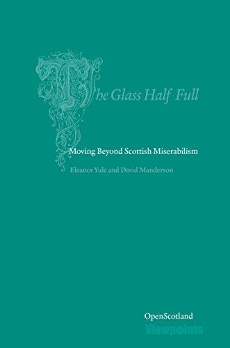 The Glass Half Full: Moving Beyond Scottish Miserablism (Open - Glasses Current Style