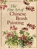 The Fine Art of Chinese Brush Painting, Inc. Sterling Publishing Co., 1402743947