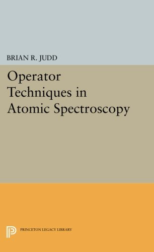 Operator Techniques in Atomic Spectroscopy (Princeton Landmarks in Mathematics and Physics) pdf