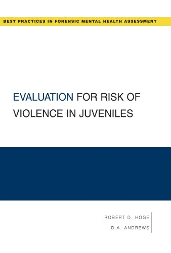 Evaluation for Risk of Violence in Juveniles (Best Practices for Forensic Mental Health Assessments)