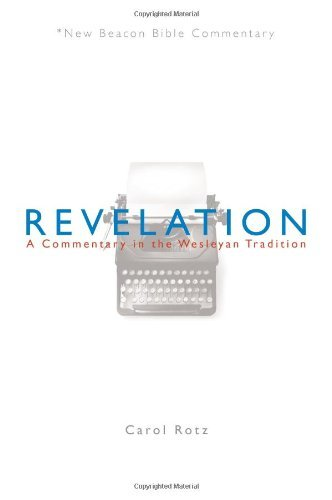 NBBC, Revelation: A Commentary in the Wesleyan Tradition (New Beacon Bible Commentary) by Carol Rotz - Kansas Shopping City Legends